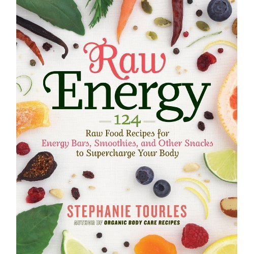 Raw energy 124 raw food recipes for energy bars smoothies and many forumfinder Gallery